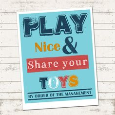 Play Nice & Share your Toys  Home Decor  Playroom by ValeriePullam, $24.00