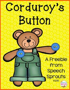 Can You Find Corduroy's Button? Activities For a Teddy Bear Picnic! Lots of great ways to use the book Corduroy in your lessons including this FREEBIE to download. Kids will love helping Corduroy find his button. Download at: http://www.speechsproutstherapy.com/2015/05/speech-therapy-can-be-picnic.html