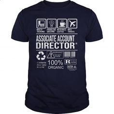 Awesome Tee For Associate Account Director - custom made shirts #champion hoodies #printed shirts