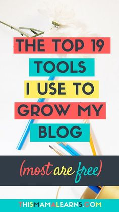 Blogging Tips || Social Media Tips || Not sure what tools you need to grow your blog? Here's a list of my top 19 tools I use for mine.