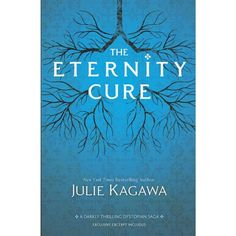 The Eternity Cure (Blood of Eden Series #2) by Julie Kagawa (Paperback)