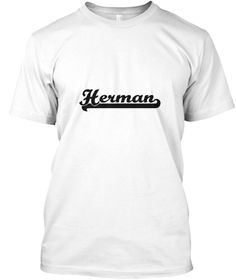 Herman Classic Retro Name Design White T-Shirt Front - This is the perfect gift for someone who loves Herman. Thank you for visiting my page (Related terms: I love,I heart Herman,I love Herman,Herman Classic Style Name,Herman,Herman,Herman rocks,First Names ...)