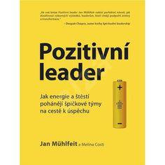 Pozitivní leader - Jan Mühlfeit | Elektronická kniha na Alza.cz Deepak Chopra, Leadership, Author