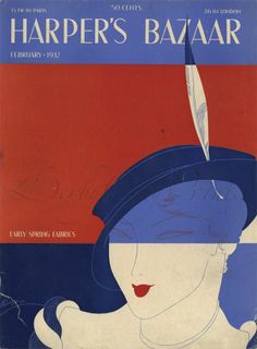 HARPER'S BAZAAR 1932. A front cover illustration by Begnini for Harper's Bazaar magazine showing an elegant woman wearing a jaunty hat.
