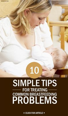10 Simple Tips for Treating Common Breastfeeding Problems - Get Healthy Advice Breastfeeding Help, Breastfeeding Positions, Breastfeeding Problems, Mother And Baby, Baby Care, Get Healthy, New Moms, Making Ideas, New Baby Products