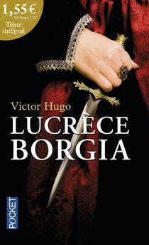 Lucrèce Borgia - Victor Hugo - Site de opaledefeu !