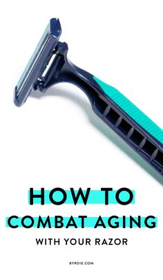 3 new, totally crazy ways to use your razor to combat aging. // #Skincare #Tips