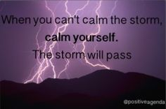 when you can't calm the storm, calm yourself. The storm will pass. #KeepCalm