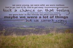 we were young, we were wild, we were restless. @Ralph Louissaint