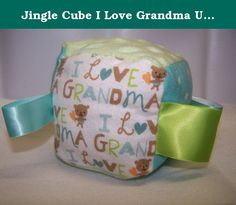 Jingle Cube I Love Grandma Unisex fabric sensory cube sensory baby toy soft baby rattle jingle toy baby shower gift sensory block. The jingle cube is a soft and fun sensory toy that enhances a baby's sense of touch and focus. Made with 3 different textured fabrics and has a jingle bell sewn inside. Each block is stuffed with soft polyester fill and has multiple ribbon loops fir baby to grasp or for mom to attach toys to the baby carrier or stroller. Each block is approximately 4 square...