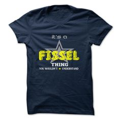 [New tshirt name tags] FISSEL Best Shirt design Hoodies, Funny Tee Shirts