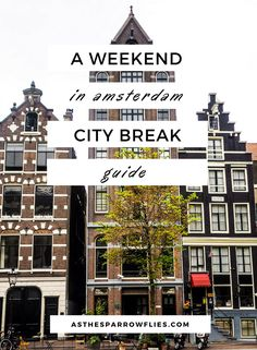Amsterdam | City Break Guide | European Travel | The Netherlands Breaks