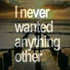 """""""I never wanted anything other than to be your everything."""""""