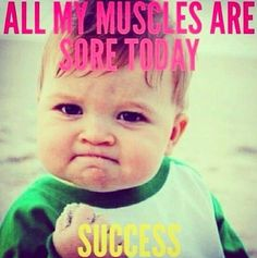 All my muscles are sore today. Success funny, quotes, humor