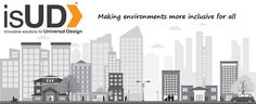 drawing of people of all abilities moving around in a cityscape along with isUD logo and tagline making environments more inclusive for all