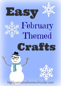 Easy February Crafts - The Highly Sensitive Homeschooler