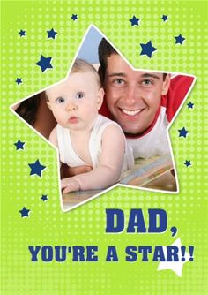 Dad You're A Star  Father's Day Photo Upload Card Fathers Day Photo, Photo Upload, Birthday Cards, Card Making, Dads, Greeting Cards, Scrapbook, Messages, Star