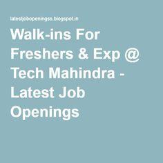 Walk-ins For Freshers & Exp @ Tech Mahindra - Latest Job Openings