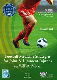 Football medicine strategies for joint and ligament injuries A cura di G.S. Roi e S. Della Villa http://www.calzetti-mariucci.it/shop/prodotti/football-medicine-strategies-for-joint-and-ligament-injuries