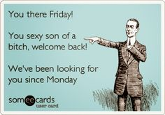 Thelma Thinks...: Hell Yeah It's Friday. RANT OR RAVE People!