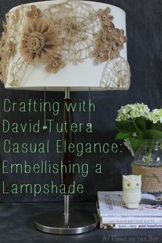 Crafting with David Tutera Casual Elegance; Embellished Lampshade