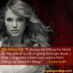 Tall girl favorite Taylor Swift: Classy, talented, beautiful, and... extremely clumsy. #Taylor #Swift