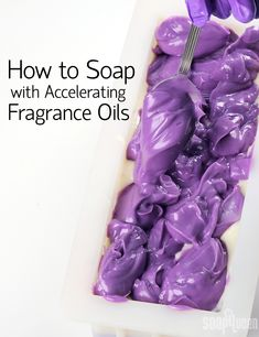 How to Make Cold Process Soap with Accelerating Fragrance Oils