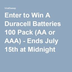 Enter to Win A Duracell Batteries 100 Pack (AA or AAA) - Ends July 15th at Midnight