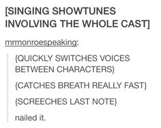 Accurate. The last time I tried to do Marius, Eponine, Enjolras, Javert's One Day More parts. that was exhausting.
