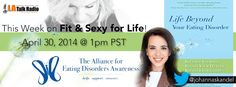The Founder and CEO of The Alliance for Eating Disorders visits Fit and Sexy for Life radio.