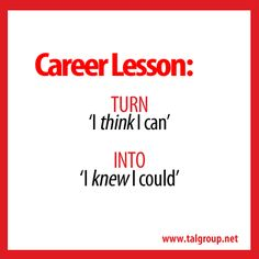 "Career Lesson: Turn ""Think"" into ""Know."" #leadership #confidence"
