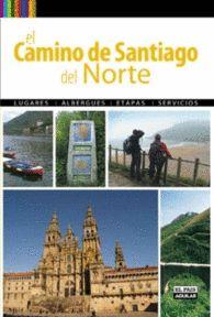 EL CAMINO DE SANTIAGO DEL NORTE RUTA JACOBEA DEL CANTÁBRICO. INCORPORA LAS 13 ETAPAS DE LA VARIANTE DEL CAMINO DE LA COSTA