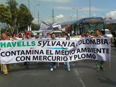 Workers at Havells Sylvania in Colombia held a protest march to pressure the lighting company into accepting responsibility for exposing them to toxic levels of mercury.