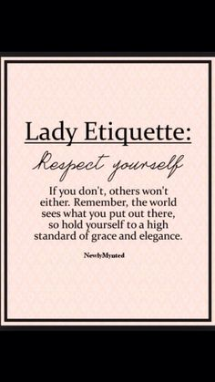 You have to first respect yourself, or others won't think they have too.