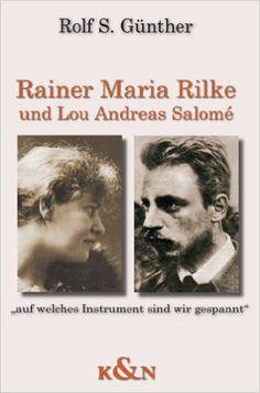 Rainer Maria Rilke und Lou Andreas Salomé: Auf welches Instrument sind wir gespannt: Amazon.de: Rolf S Günther: Bücher