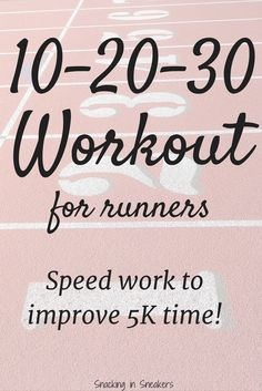 Trying to improve your 5k race times?  Add in some 10-20-30 workouts - a type of interval training - to improve your speed!