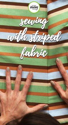 Stephanie Ohnmacht shows us how working with striped patterns can be a lot of fun. She walks us through the preparation for working with striped patterns, including how to have the pattern layed out and the basic rules of working with stripes. Watch and learn how to make a flattering garment using stripes and get started today.