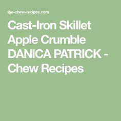 Cast-Iron Skillet Apple Crumble DANICA PATRICK - Chew Recipes