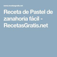 Receta de Pastel de zanahoria fácil - RecetasGratis.net