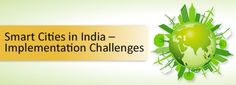 Smart Cities in India – Implementation Challenges