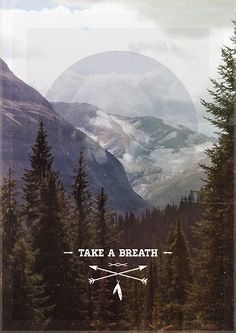 """the words """"take a breath"""" underneath a mountain range tattoo The Words, Good Quotes, Inspirational Quotes, Quotes Quotes, Wanderlust, Image Citation, Free People Blog, Take A Breath, Deep Breath"""