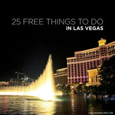Here are 25 free things to do in Las Vegas! You can have a good time in Vegas even if you're not gambling and going to expensive shows or restaurants.