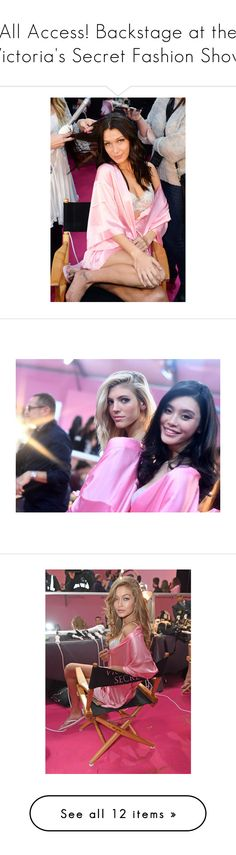 """All Access! Backstage at the Victoria's Secret Fashion Show"" by polyvore-editorial ❤ liked on Polyvore featuring vsfashionshow"