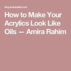 How to Make Your Acrylics Look Like Oils — Amira Rahim Easy Canvas Painting, Acrylic Painting Techniques, Painting Videos, Art Techniques, Diy Painting, Canvas Art, Acrylic Tutorials, Art Tutorials, Beginner Painting