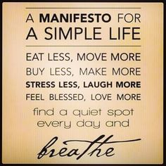 A manifesto for a simple life.