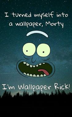 Ideas wallpaper iphone funny rick and morty - other things - Lenora Rick And Morty Quotes, Rick And Morty Poster, Ricky Y Morty, Rick And Morty Drawing, Rick And Morty Stickers, Cartoon Wallpaper, Cute Wallpapers, Wallpaper Backgrounds, Iphone Backgrounds