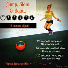 Jump, Slam & Squat Tabata Style Workout from  - High intensity intervals with some of my favorite exercises. HIIT  TheFitFork.com