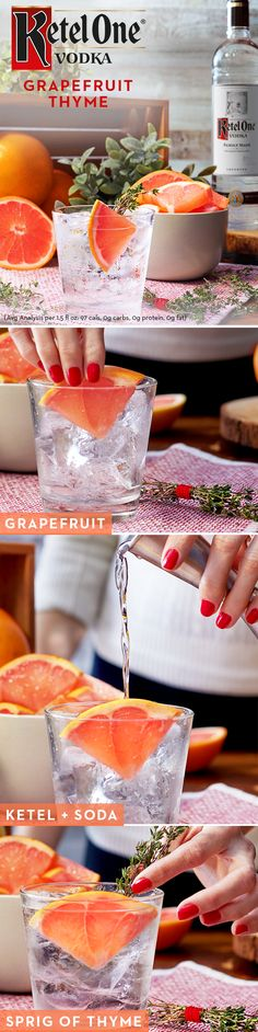 "Say ""yes"" to resolutions and ""no"" to added sugar with a fresh Ketel Soda. The Grapefruit Thyme cocktail is not only delicious, it's also super easy to make. Just mix 1.5 oz. Ketel One Vodka, 3 oz. club soda, 1-2 wedges sliced grapefruit, and a sprig of thyme. Enjoy!"