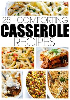 25+ Comforting Casserole Recipes that are rounded up all in one spot!