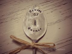 Beware Of Gnomes - Garden pick - silver plated spoon - garden marker - - Whispering Metalworks